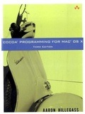 Cocoa Programming for Mac OS X : 3me dition - Aaron Hillegass